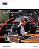 Wi-Fi Hotspots : Setting up Public Wireless Internet Access, Geier, Eric, 1587052660