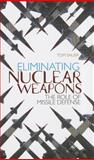 Eliminating Nuclear Weapons : The Role of Missile Defence, Sauer, Tom, 0231702663