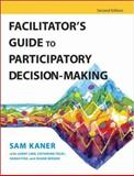 Facilitator's Guide to Participatory Decision-Making, Kaner, Sam, 0787982660