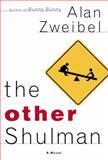 The Other Shulman, Alan Zweibel, 1400062667