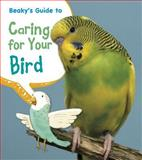 Beaky's Guide to Caring for Your Bird, Isabel Thomas, 1484602668