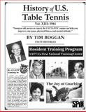 History of U. S. Table Tennis Volume 13, Tim Boggan, 1495972666