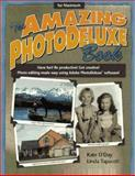 The Amazing PhotoDeluxe Book for Macintosh, Kate O'Day and Linda Tapscott, 1568302665