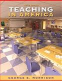 Teaching in America, Morrison, George S., 0205642675
