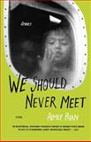 We Should Never Meet, Aimee Phan, 0312322674