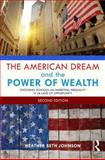 The American Dream and the Power of Wealth 2nd Edition
