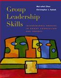 Group Leadership Skills : Interpersonal Process in Group Counseling and Therapy, Chen, Mei-Whei and Rybak, Christopher J., 0534252672