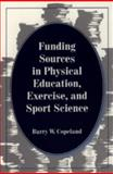 Funding Sources in Physical Education, Exercise and Sport Science, Copeland, Barry, 0962792675