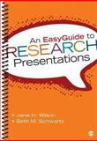 An EasyGuide to Research Presentations, Wilson, Janie H. (Hamn) and Schwartz, Beth M. (Meryl), 1452292671