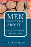 Men Don't Talk About ..., Ian Newbegin, 1452502676