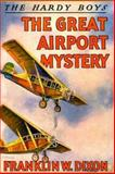 The Great Airport Mystery, Franklin W. Dixon, 1557092672