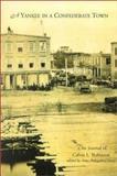 A Yankee in a Confederate Town, Calvin L Robinson, 1561642673