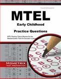 MTEL Early Childhood Practice Questions : MTEL Practice Tests and Review for the Massachusetts Tests for Educator Licensure, MTEL Exam Secrets Test Prep Team, 1630942677
