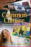 Common Culture : Reading and Writing about American Popular Culture, Sorapure, Madeleine and Petracca, Michael, 0132202670