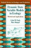 Dynamic State Variable Models in Ecology : Methods and Applications, Clark, Colin W. and Mangel, Marc, 0195122674