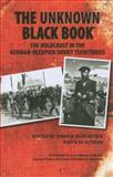 The Unknown Black Book : The Holocaust in the German-Occupied Soviet Territories, , 0253222672