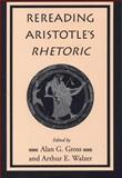 Rereading Aristotle's Rhetoric 9780809322671