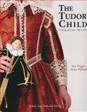 The Tudor Child, Jane Huggett and Ninya Mikhaila, 089676267X