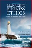 Managing Business Ethics : Straight Talk about How to Do It Right, Trevino, Linda K. and Nelson, Katherine A., 1118582675