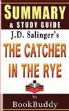 The Catcher in the Rye: by J. D. Salinger -- Summary and Study Guide, BookBuddy, 149738267X