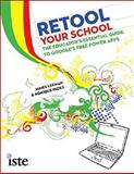 Retool Your School : The Educator's Essential Guide to Google's Free Power APPS, Lerman, James and Hicks, Ronique, 1564842673