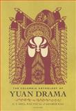 The Columbia Anthology of Yuan Drama, , 0231122675