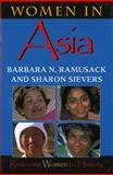 Women in Asia : Restoring Women to History, Ramusack, Barbara N. and Sievers, Sharon, 0253212677