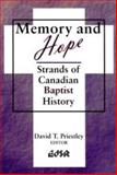 Memory and Hope : Strands of Canadian Baptist History, , 0889202672