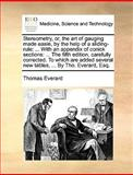 Stereometry, or, the Art of Gauging Made Easie, by the Help of a Sliding-Rule, Thomas Everard, 1170572677