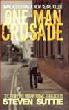 One Man Crusade, Steven Suttie, 1500162671