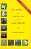 The Wild Plants of the Burren and the Aran Islands, Charles Nelson, 1905172672