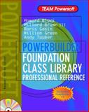 Powerbuilder Foundation Class Library : Professional Reference, Block, Howard and Brown, Millard F., III, 0079132677