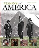 Visions of America : A History of the United States, Volume One, Keene, Jennifer D. and Cornell, Saul T., 0205092675