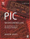 PIC Microcontrollers : An Introduction to Microelectronics, Bates, Martin P., 0750662670