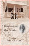 American Grit : A Woman's Letters from the Ohio Frontier, , 0813192676