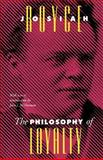 The Philosophy of Loyalty, Royce, Josiah, 0826512674