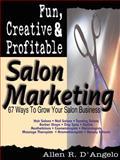 Fun, Creative, and Profitable Salon Marketing, Allen R. Dangelo, 1574722670