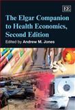 The Elgar Companion to Health Economics, Andrew M. Jones, 184980267X