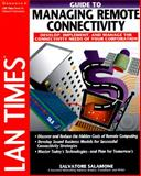 LAN Times Guide to Managing Remote Connectivity, Salamone, Salvatore, 007882267X