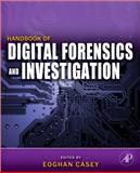 Handbook of Digital Forensics and Investigation, Casey, Eoghan, 0123742676