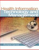 Health Information Technology and Management, Gartee, Richard W., 013159267X