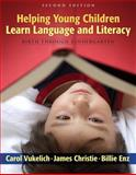 Helping Young Children Learn Language and Literacy : Birth Through Kindergarten, Vukelich, Carol and Christie, James, 0205532675