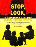 Stop, Look, Listen Up!, Grades 1-4 : And Other Dramas for Confronting Social Issues in Elementary Schools, Pike, R. William, 0893902675