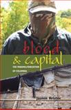 Blood and Capital : The Paramilitarization of Colombia, Hristov, Jasmin, 0896802671