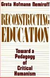 Reconstructing Education, Greta Hofmann Nemiroff, 0897892674