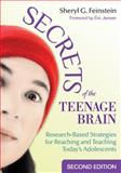 Secrets of the Teenage Brain : Research-Based Strategies for Reaching and Teaching Today's Adolescents, , 1412962676