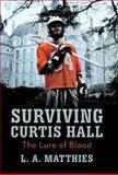 Surviving Curtis Hall, L. A. Matthies, 1475952678