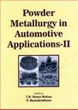 Powder Metallurgy in Automotive Applications II, Mohan, T. R. Rama, 1578082676