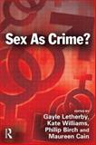Sex As Crime?, , 1843922673