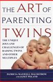 The Art of Parenting Twins, Patricia M. Malmstrom and Janet Poland, 0345422678